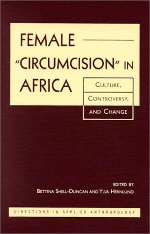 9781555878719: Female Circumcision in Africa: Culture, Controversy, and Change (Directions in Applied Anthropology: Adaptations & Innovations)