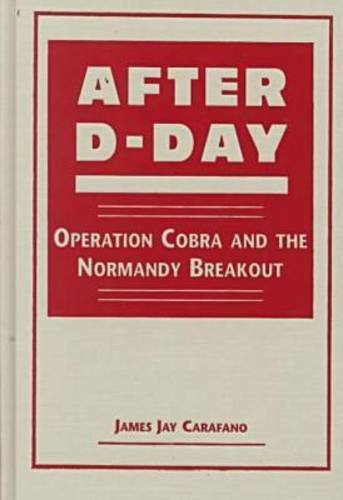 9781555878856: After D-Day: Operation Cobra and the Normandy Breakout