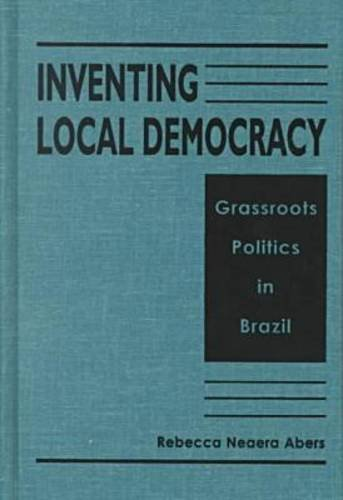 9781555878931: Inventing Local Democracy: Grassroots Politics in Brazil