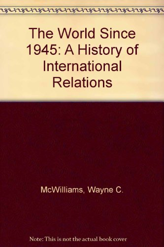 9781555878993: The World Since 1945: A History of International Relations