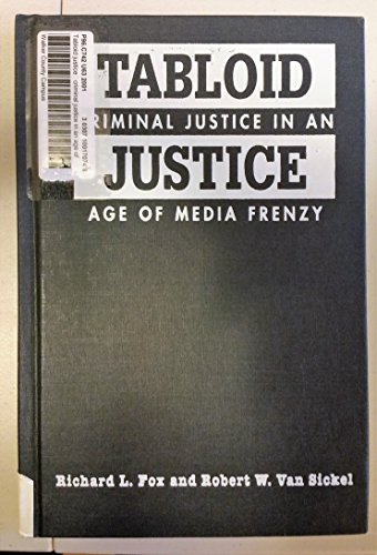 9781555879136: Tabloid Justice: Criminal Justice in an Age of Media Frenzy