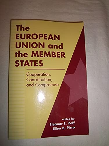 9781555879181: The European Union and the Member States: Cooperation, Coordination, and Compromise