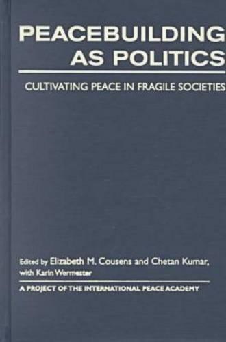 9781555879211: Peacebuilding As Politics: Cultivating Peace in Fragile Societies
