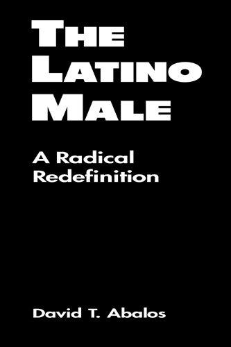 9781555879341: The Latino Male: A Radical Redefinition (Latina/O Culture and Politics)