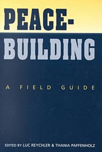 Peacebuilding: A Field Guide: Reychler, Luc