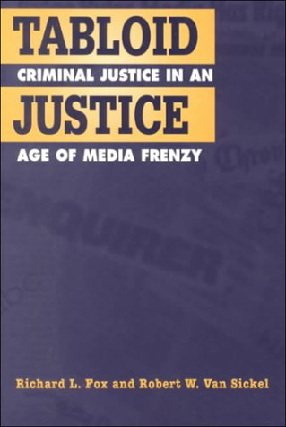 9781555879389: Tabloid Justice: Criminal Justice in an Age of Media Frenzy