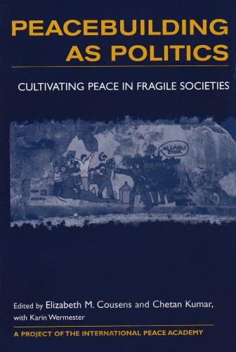 9781555879464: Peacebuilding As Politics: Cultivating Peace in Fragile Societies