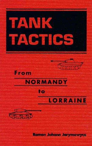 9781555879501: Tank Tactics: From Normandy to Lorraine (Art of War)