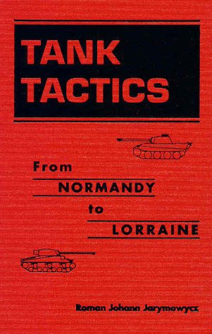 9781555879501: Tank Tactics: From Normandy to Lorraine (Art of War)