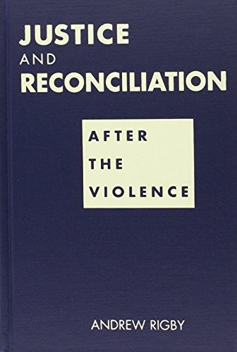 Justice and Reconciliation: After the Violence: Rigby, Andrew
