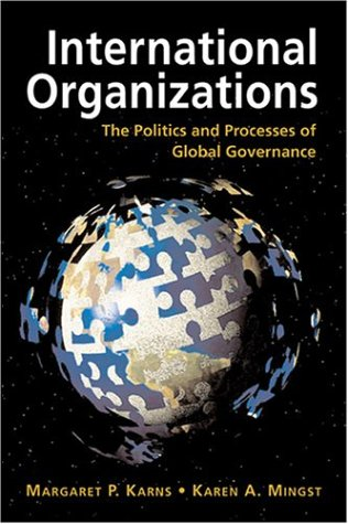 9781555879631: International Organizations: The Politics and Processes of Global Governance