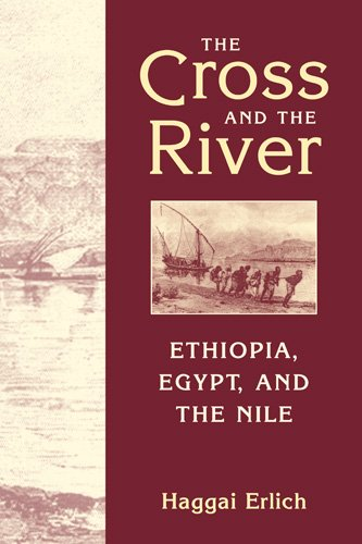The Cross and the River: Ethiopia, Egypt and the Nile (Hardback): Haggai Erlich