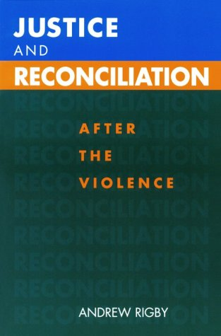 Justice and Reconciliation: After the Violence