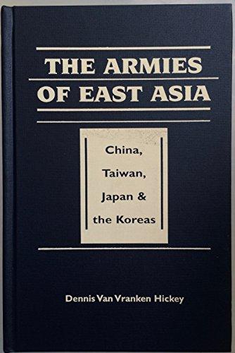 ARMIES OF EAST ASIA: HICKEY, DENNIS VAN VRANKEN