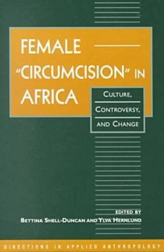 9781555879952: Female Circumcision in Africa: Culture, Controversy and Change (Directions in Applied Anthropology: Adaptations & Innovations)