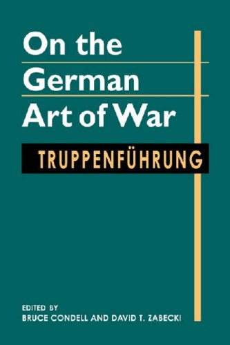 9781555879969: On the German Art of War: Truppenfuhrung