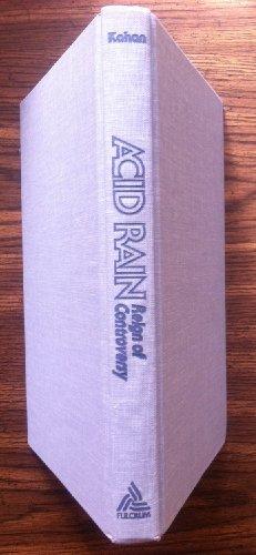 Acid Rain: Reign of Controversy: Kahan, Archie M.