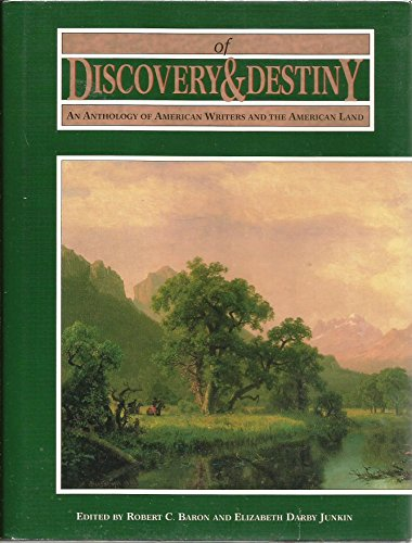 Of Discover and Destiny: An Anthology of American Writers and the American Land