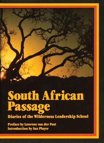 9781555910099: South African Passage: Diaries of the Wilderness Leadership School