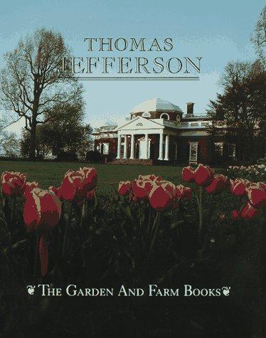 9781555910136: The Garden and Farm Books of Thomas Jefferson