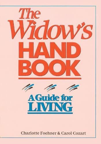 9781555910143: The Widow's Handbook: A Guide for Living