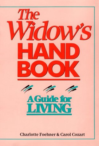 9781555910235: The Widow's Handbook: A Guide for Living