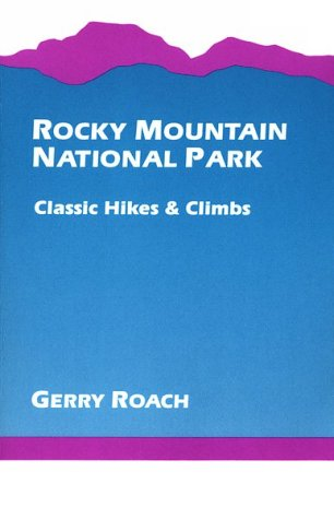 9781555910334: Rocky Mountain National Park: Classic Hikes and Climbs