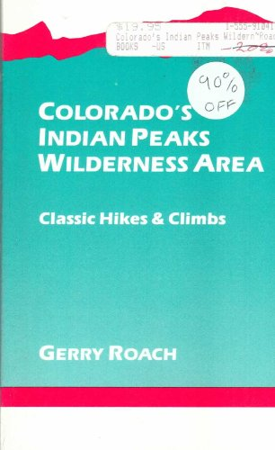 9781555910419: Colorado's Indian Peaks Wilderness: Classic Hikes and Climbs