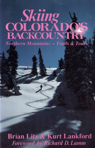 9781555910440: Skiing Colorado's Backcountry: Northern Mountains—Trails and Tours