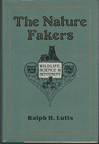 9781555910549: Nature Fakers: Wildlife, Science, and Sentiment