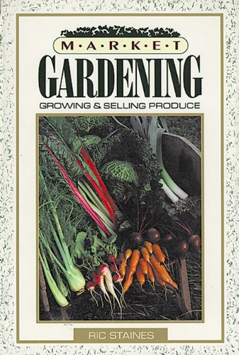 Market Gardening: Staines, Ric