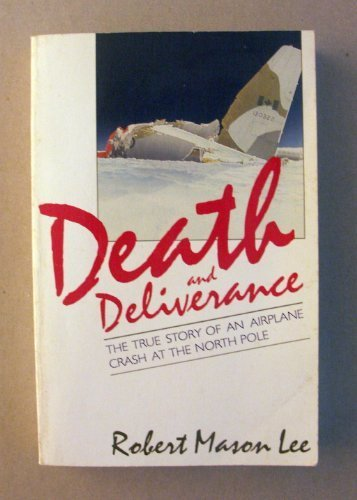 9781555911409: Death and Deliverance: The True Story of an Airplane Crash at the North Pole