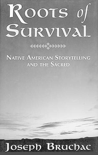 9781555911454: Roots of Survival: Native American Storytelling and the Sacred