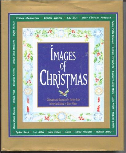 IMAGES OF CHRISTMAS: Wilson, Eliane (editor)