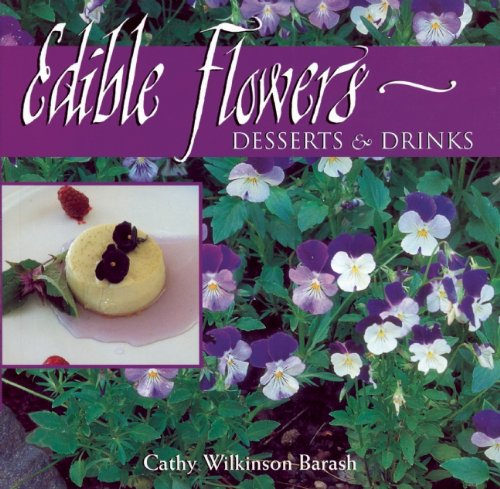 Edible Flowers From Garden to Palate: Barash, Cathy Wilkinson