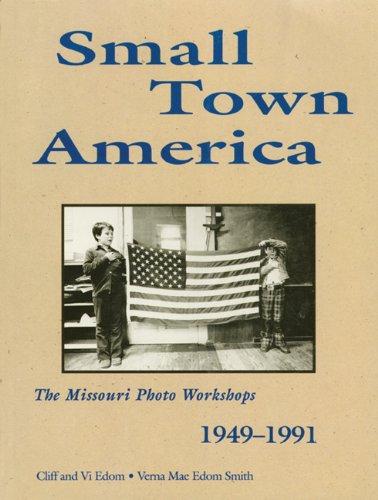 9781555911676: Small Town America: The Missouri Photo Workshops, 1949-1991