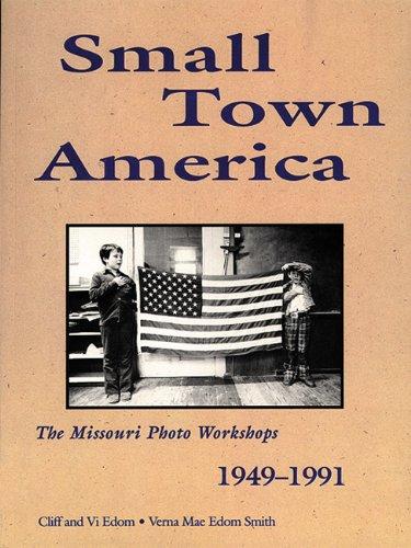 9781555911683: Small Town America: The Missouri Photo Workshops 1949-1991