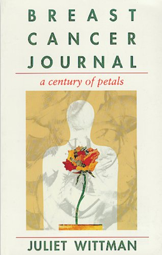 Breast Cancer Journal: A Century of Petals: Wittman, Juliet