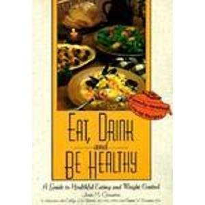 9781555911997: Eat, Drink, and Be Healthy: A Guide to Healthful Eating and Weight Control