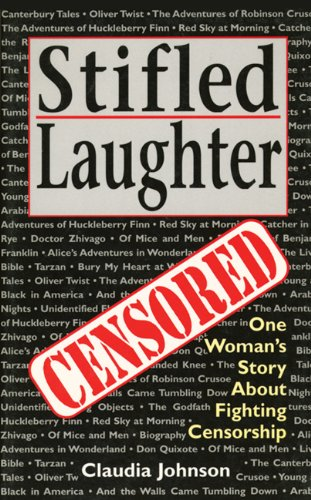 Stifled Laughter: One Woman's Story About Fighting Censorship: Johnson, Claudia