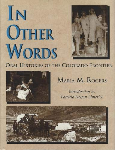 In Other Words: Oral Histories of the Colorado Frontier