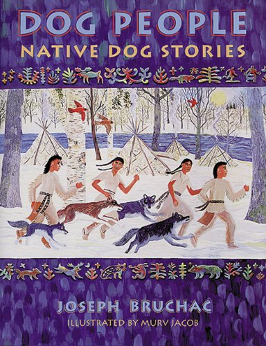 Dog People: Native Dog Stories: Joseph Bruchac and