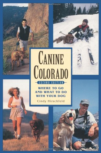 9781555912390: Canine Colorado, 2nd Edition: Where to Go and What to Do with Your Dog