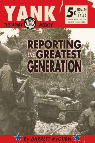 9781555912963: Yank: The Army Weekly: Reporting the Greatest Generation