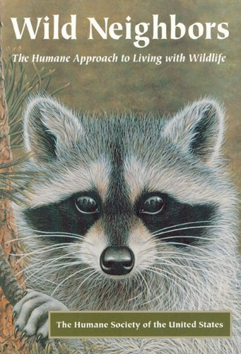 9781555913090: Wild Neighbors: The Humane Approach to Living with Wildlife