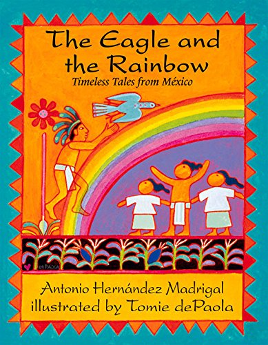 The Eagle and the Rainbow: Timeless Tales: Antonio Hernandez Madrigal,