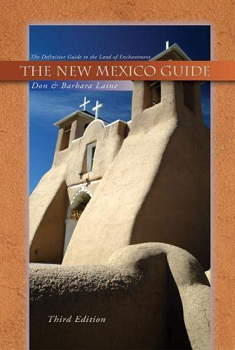 New Mexico Guide, 3rd Edition: The Definitive: Laine, Don, Laine,