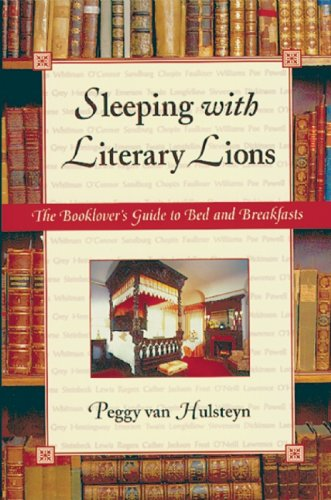 9781555913199: Sleeping with Literary Lions: The Booklover's Guide to Bed and Breakfasts