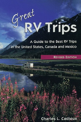 9781555913274: Great RV Trips, 2nd Ed.: A Guide to the Best RV Trips in the United States, Canada, and Mexico