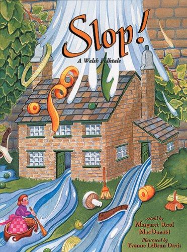 Slop!: A Welsh Folktale: Read MacDonald, Margaret